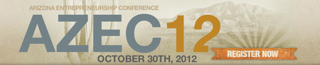 Arizona Entrepreneurship Conference [AZEC12]