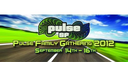 PULSE FAMILY GATHERING 2012 w/ AJJA, ZEN MECHANICS, BIRD OF PREY, HEDFLUX!!